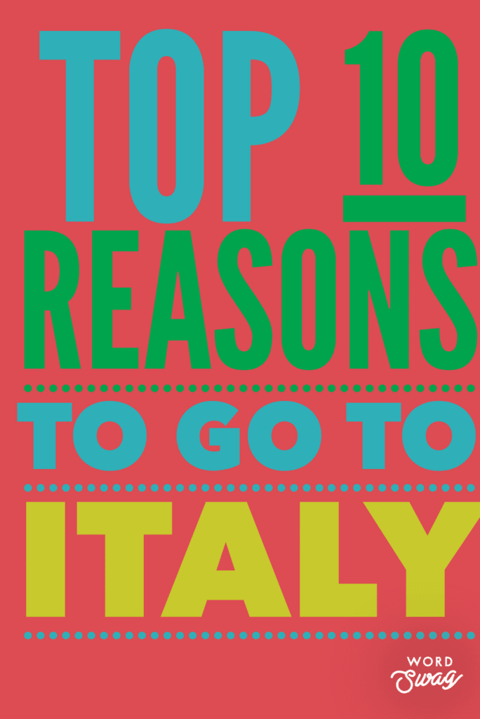 Top Reason's To Visit Italy