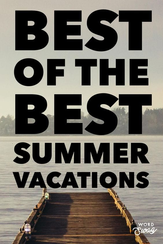 Best of the Best Summer Vacation
