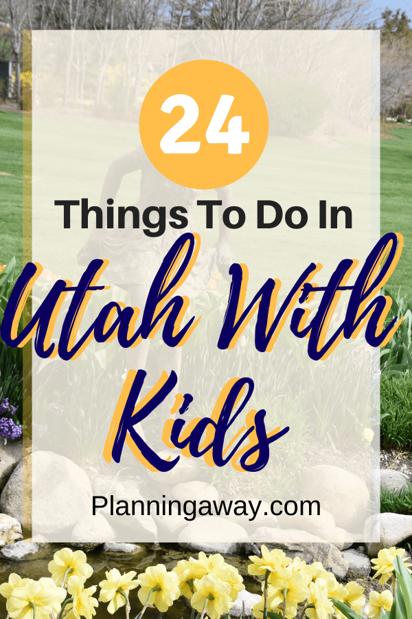 Things to do in Utah with Kids Pin for Pinterest