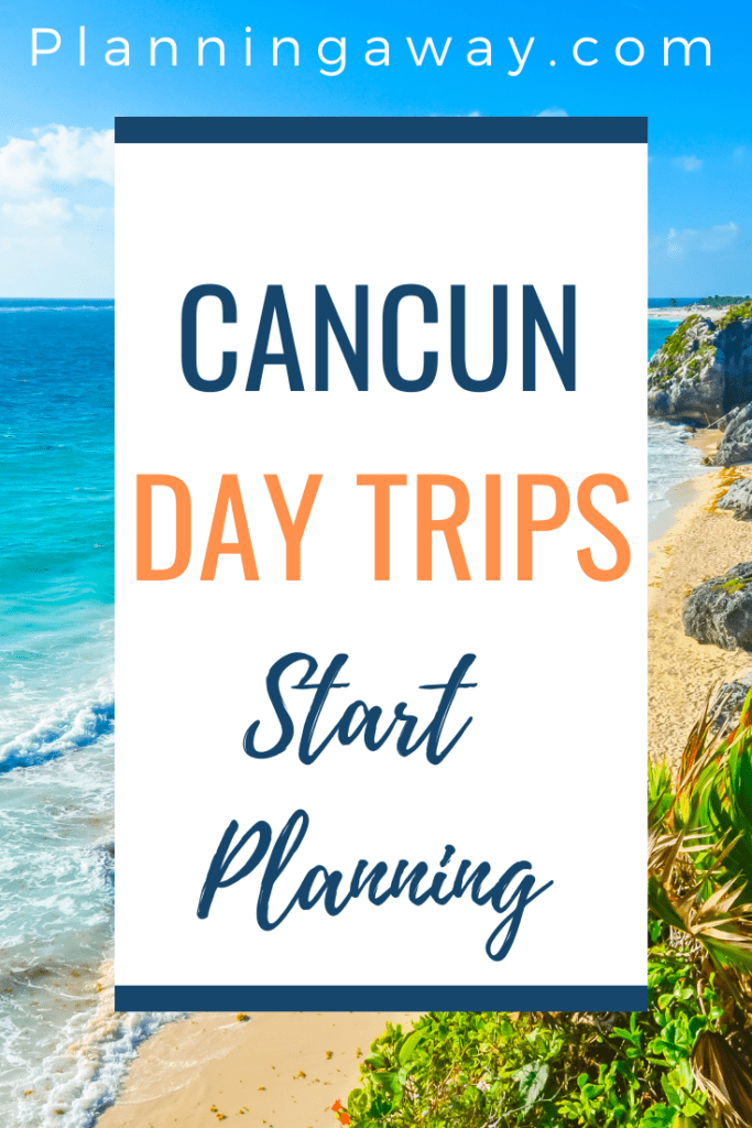 Cancun Day Trip Pin for Pinterest